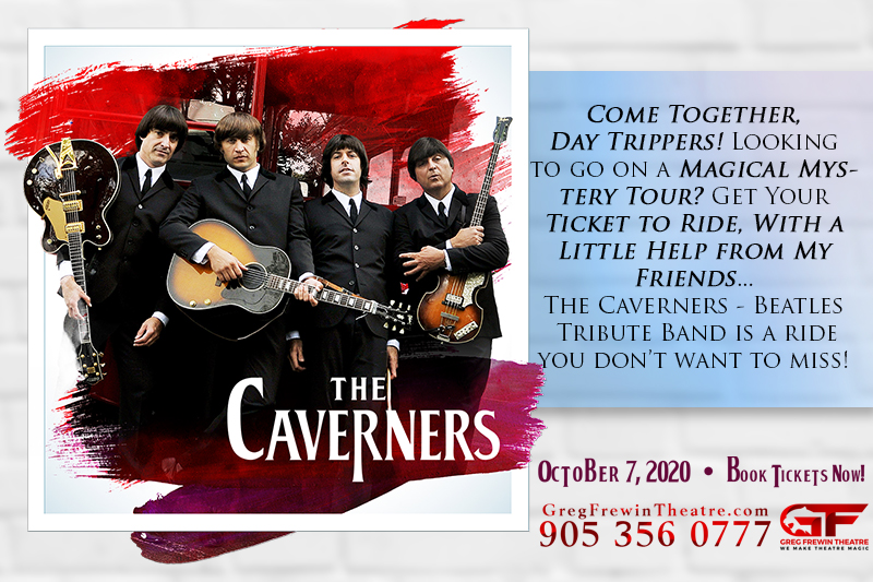 Beatles Revolution Starring The Caverners at the Greg Frewin Theatre - playing October 7th, 2020 at 1PM.