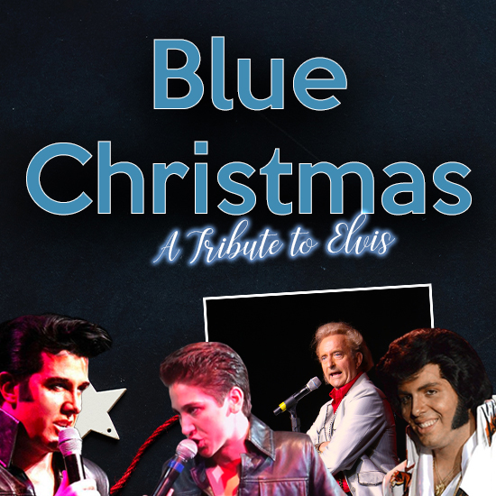 Blue Christmas A Tribute To Elvis playing at the Greg Frewin Theatre - Sunday, Decmber 6th, 2020 at 2PM.