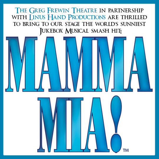 Mamma Mia playing at the Greg Frewin Theatre - October and November, 2019