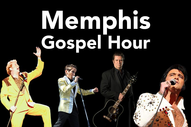 A Tribute to Memphis Gospel Hour At The Greg Frewin Theatre Wednesday, October 24th, 2018