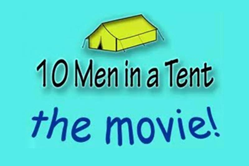Ten Men In A Tent Fundraiser - Thursday, February 1st, 2018.
